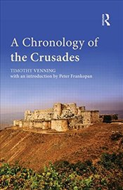 Chronology of the Crusades - Venning, Timothy