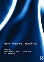 Popular Music and Cultural Policy - Homan, Shane