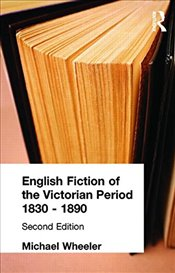 English Fiction of the Victorian Period  - Wheeler, Michael