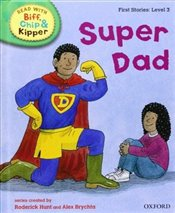 Super Dad : Read With Biff, Chip and Kipper : First Stories Level 3 - Hunt, Roderick