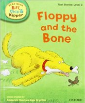 Floppy and the Bone : Read With Biff, Chip and Kipper : First Stories Level 3 - Hunt, Roderick