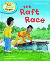 Raft Race : Read With Biff, Chip and Kipper : First Stories Level 4 - Hunt, Roderick