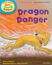 Dragon Danger : Read With Biff, Chip and Kipper : First Stories Level 4 - Hunt, Roderick
