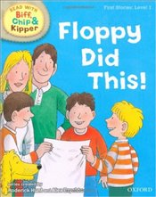 Floppy Did This! : Read With Biff, Chip and Kipper : First Stories Level 1 - Hunt, Roderick