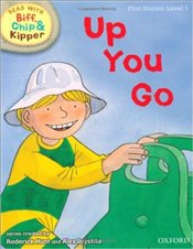 Up You Go : Read With Biff, Chip and Kipper : First Stories Level 1 - Hunt, Roderick
