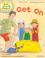 Get On : Read With Biff, Chip and Kipper : First Stories Level 1 - Hunt, Roderick