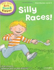 Silly Races! : Read With Biff, Chip and Kipper : First Stories Level 2 - Hunt, Roderick