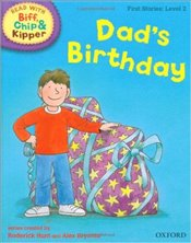 Dads Birthday : Read With Biff, Chip and Kipper : First Stories Level 2 - Hunt, Roderick