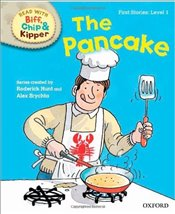 Pancake : Read With Biff, Chip and Kipper : First Stories Level 1 - Hunt, Roderick