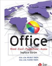 Office :  Word-Excel-Power Point-Access İngilizce Sürüm - Tekin, Nahid