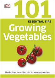 101 Essential Tips Growing Vegetables -