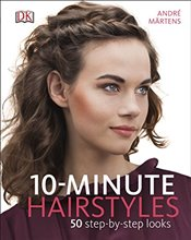 10-Minute Hairstyles - Märtens, André