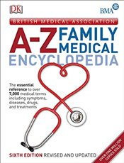 BMA A-Z Family Medical Encyclopedia   -