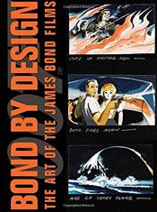 Bond By Design : The Art of the James Bond Films -