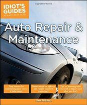 Idiots Guides : Auto Repair and Maintenance - Stribling, Dave