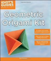 Idiots Guides : Geometric Origami Kit - Robinson, Nick