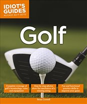 Idiots Guides : Golf - Crowell, Brian