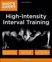 Idiots Guides : High Intensity Interval Training - Bartram, Sean