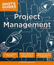 Idiots Guides : Project Management 6e - Campbell, G. Michael