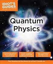 Idiots Guides : Quantum Physics - Humphrey, Marc