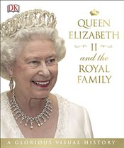 Queen Elizabeth II and the Royal Family -