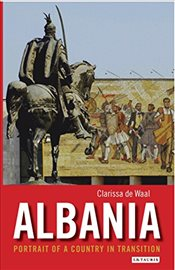 Albania : Portrait of a Country in Transition - De Waal, Clarissa