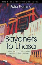 Bayonets to Lhasa : The British Invasion of Tibet   - Fleming, Peter