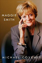 Maggie Smith : A Biography - Coveney, Michael