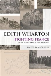 Fighting France: From Dunkerque to Belfort - Wharton, Edith