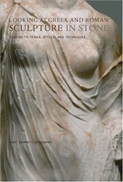 Looking at Greek and Roman Sculpture in Stone : A Guide to Terms, Styles and Techniques - Grossman, Janet Burnett
