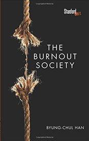 Burnout Society - Han, Byung-Chul