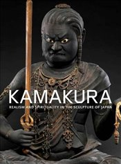 Kamakura : Realism and Spirituality in the Sculpture of Japan - Covaci, Ive