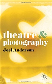 Theatre and Photography - Anderson, Joel