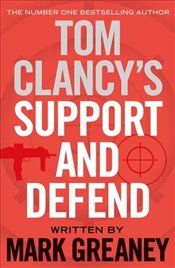 Tom Clancys Support and Defend - Greaney, Mark