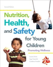 Nutrition, Health and Safety for Young Children: Promoting Wellness with Video-Enhanced Pearson eTex - Sorte, Joanne