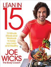 Lean in 15 : 15 Minute Meals and Workouts to Keep You Lean and Healthy - Wicks, Joe