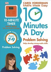 10 Minutes a Day Problem Solving KS2 Ages 7-9  - Vorderman, Carol
