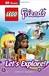 DK Reads LEGO® Friends Lets Explore!  - Saunders, Catherine