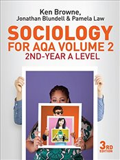 Sociology for AQA Volume 2 3e : 2nd-Year A Level - Browne, Ken