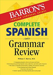 Complete Spanish Grammar Review 2e - Harvey, William C.