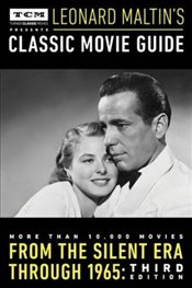 Turner Classic Movies Presents Leonard Maltins Classic Movie Guide - Maltin, Leonard
