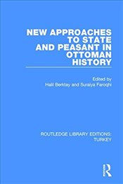 New Approaches to State and Peasant in Ottoman History  - Berktay, Halil