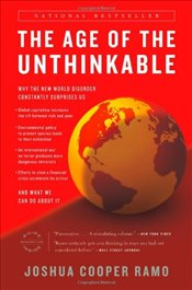 Age of the Unthinkable : Why the New World Disorder Constantly Surprises Us and What We Can Do About - Ramo, Joshua Cooper