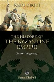 History of the Byzantine Empire : Byzantium 330-1453 - Dikici, Radi