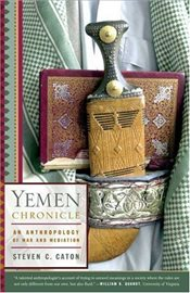 Yemen Chronicle: An Anthropology of War and Mediation - Caton, Steven C.