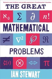 Great Mathematical Problems - Stewart, Ian