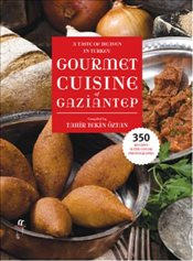A Taste of Heaven in Turkey Gourmet Cuisine of Gaziantep - Öztan, Tahir Tekin