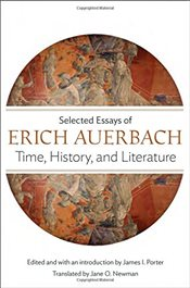 Time, History, and Literature : Selected Essays of Erich Auerbach - Auerbach, Erich