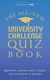 All New University Challenge Quiz Book: Questions, Answers, Facts, Figures and everything in between - Tribe, Steve