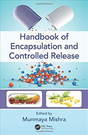 Handbook of Encapsulation and Controlled Release -
